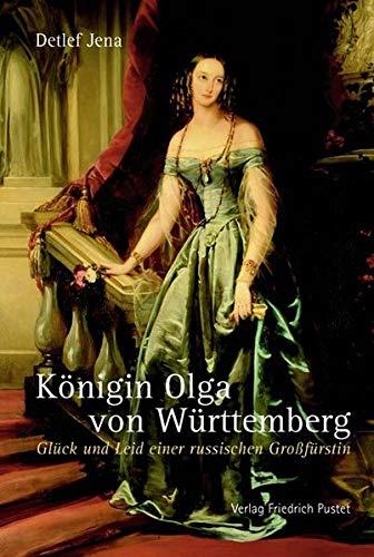 knigin-olga-von-wrttemberg-glck-und-leid-einer-russischen-grossfrstin-biografien
