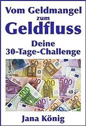 Vom Geldmangel zum GELDFLUSS: (so ziehst Du Geld magnetisch an; Geld Ziele, finanzielle Freiheit, universelle Geldgesetze)