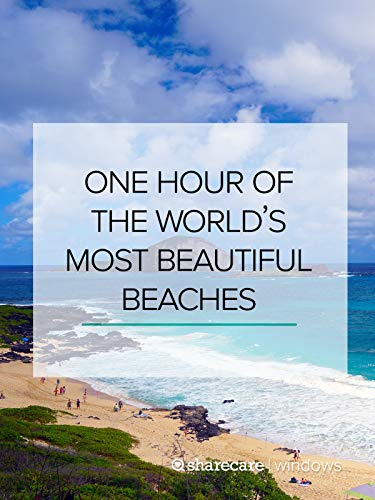 (One Hour of the World's Most Beautiful Beaches)