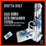 Das Büro der einsamen Toten: Der erste Fall für Pieter Posthumus   Britta Bolt
