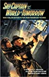 Sky Captain and the World of Tomorrow by Anderson, Kevin J. (2004) Mass Market Paperback