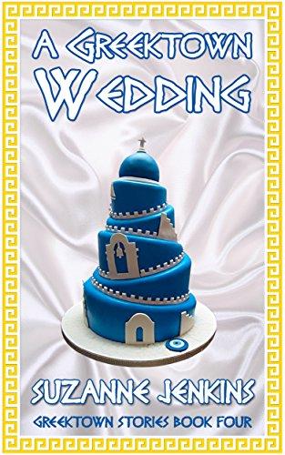 Book: A Greektown Wedding (Greektown Stories Book 4) by Suzanne Jenkins