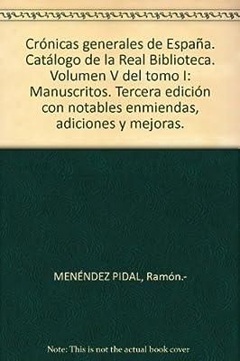 Crónicas generales de España. Catálogo de la Real Biblioteca ...