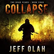 Collapse: The Dead Years, Book 4 | Jeff Olah