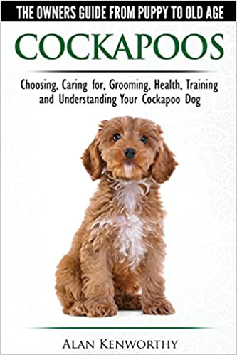Cockapoos - The Owners Guide from Puppy to Old Age - Choosing
