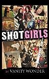 Shot Girls, Vanity Wonder, 1468568485
