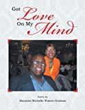Got Love on My Mind, Maureen Michelle Waters-Graham, 1483623505