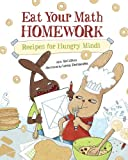 Eat Your Math Homework: Recipes for Hungry Minds (Eat Your Homework)