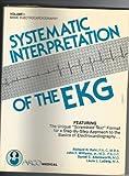 Systematic Interpretation of the EKG : Basic Electrocardiography, Rahr, Richard H. and Williams, John F., 0668058668