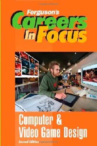 Computer and Video Game Design (Ferguson's Careers in Focus)