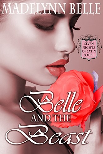 Belle and the Beast (Seven Nights of Satin Book 1)