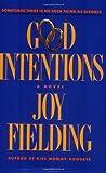 Good Intentions, Joy Fielding, 0767917839
