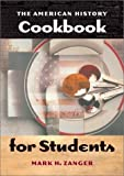 img - for The American History Cookbook by Mark H. Zanger (2003-04-30) book / textbook / text book