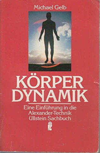 Körperdynamik: eine Einführung in die Alexander-Technik