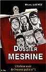 Dossier Mesrine. L'histoire vraie de l'ennemi public n°1 par Laentz