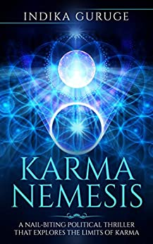 KARMA NEMESIS: A Nail-Biting Political Thriller That Explores The Limits Of Karma (English Edition) por [Guruge, Indika]