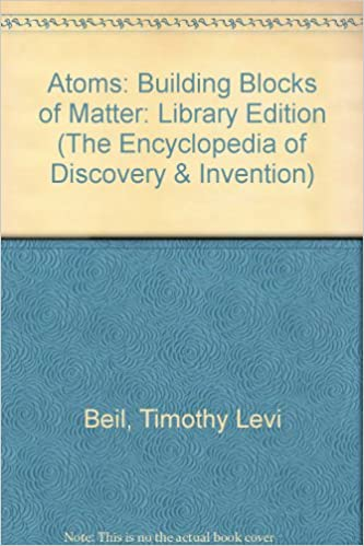Atoms Building Blocks Of Matter Encyclopedia Of Discovery