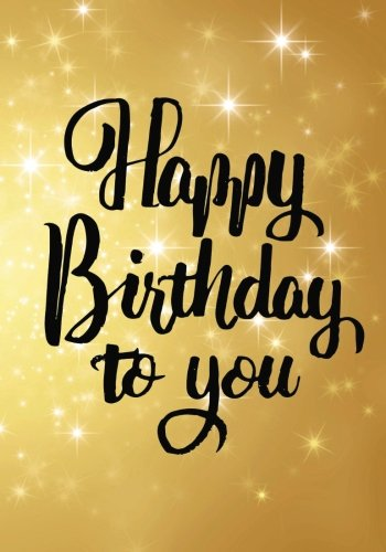 """Happy Birthday To You: Birthday Books For Kids, Birthday Journal Notebook For Birthday Wishes, Messages & Doodling, 7"""" x 10"""", 120 Blank Pages ... Book) (Happy Birthday Books) (Volume 39) pdf epub"""