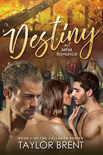 Destiny: An MFM Romance (The Callahan Series Book 1)