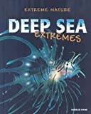 Deep Sea Extremes, Natalie Hyde, 0778745015