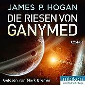 Die Riesen von Ganymed (Riesen-Trilogie 2) | James P. Hogan