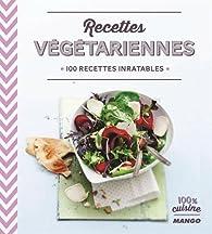 Végétarien, c'est bon, c'est sain : 100 recettes inratables par Anne La Fay