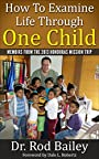 How To Examine Life Through One Child: Memoirs from the 2013 Honduras Mission Trip