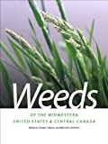 img - for Weeds of the Midwestern United States and Central Canada (Wormsloe Foundation Nature Book Ser.) book / textbook / text book