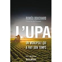 L'UPA : un monopole qui a fait son temps (French Edition)