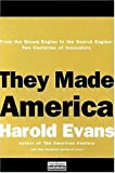 img - for They Made America: From the Steam Engine to the Search Engine: Two Centuries of Innovators by Harold Evans (2004-10-01) book / textbook / text book
