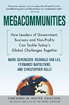 Megacommunities: How Leaders of Government, Business and Non-Profits Can Tackle Today's Global Challenges Together 023061132X Book Cover