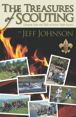 Read Online The Treasures of Scouting: Character Traits and Skills to Ensure Youth Success pdf epub
