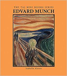 Edvard Munch (The TAJ Mini Book Series): Isabella Alston