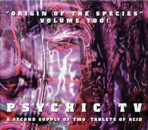 Origin Of The Species Ii by Psychic Tv