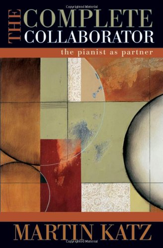 The Complete Collaborator  The Pianist As Partner