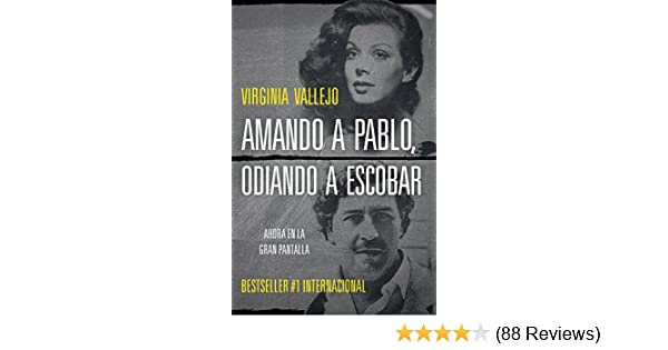 Amazon.com: Amando a Pablo, odiando a Escobar eBook: Virginia Vallejo: Kindle Store