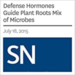 Defense Hormones Guide Plant Roots Mix of Microbes | Tina Hesman Saey