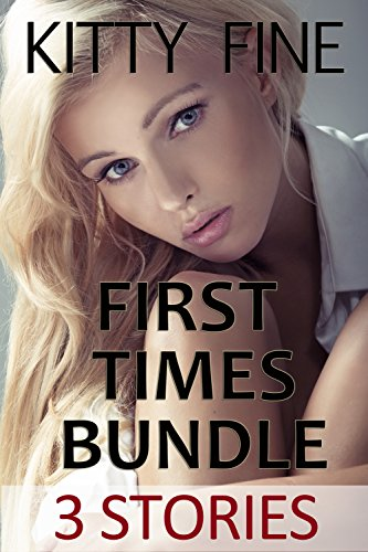 First Times Bundle: 3 Hot Tales of Her First - Kitty Hot Short