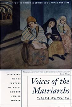 Book Voices of the Matriarchs: Listening to the Prayers of Early Modern Jewish Women – November 10, 1999