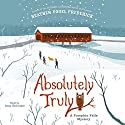 Absolutely Truly: A Pumpkin Falls Mystery Audiobook by Heather Vogel Frederick Narrated by Amy Rubinate