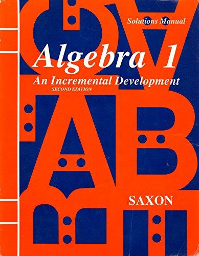 Algebra 1: An Incremental Development - Solutions Manual