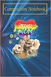 Composition Rabbit Notebook: LGBTQ Pride Mommy Rabbit with ...