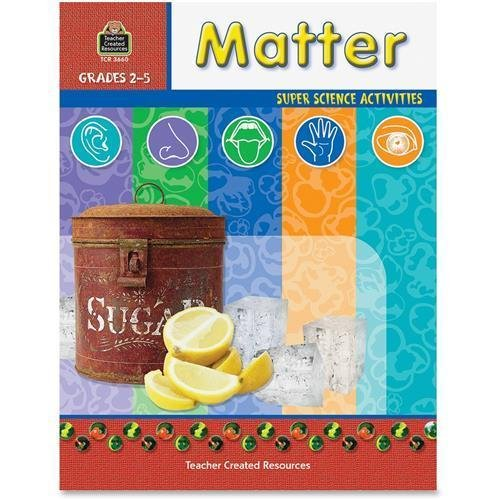 TCR3660 - Teacher Created Resources Matter: Super Science Activities Education Printed Book for Science - English Tcr3660 Super Science Activities