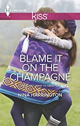 Blame It on the Champagne (Girls Just Want to Have Fun Book 3)