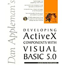 Dan Appleman's Developing Activex Components With Visual Basic 5.0: A Guide to the Perplexed by Daniel Appleman (1997-04-04)