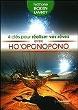 4 Cles pour Realiser Vos Reves avec Ho Oponopono