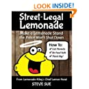 Street-Legal Lemonade: Create an Awesome Lemonade Stand that Won't Get Shut Down