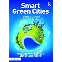 Smart Green Cities: Toward a Carbon Neutral World