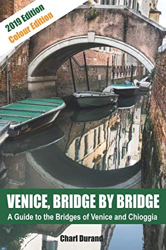Venice, Bridge by Bridge: The Bridges of Venice (Full Colour Edition ()