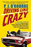 Driving Like Crazy, P. J. O'Rourke, 0802144799